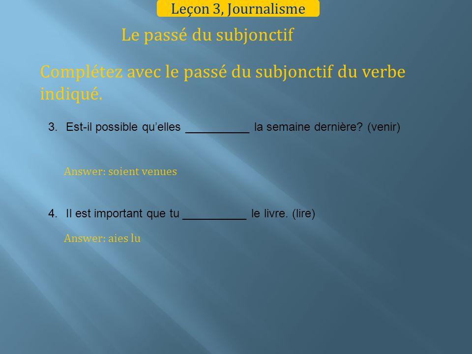 Le passé du subjonctif Complétez avec le passé du subjonctif du verbe indiqué.