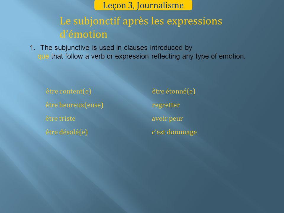 Le subjonctif après les expressions démotion 2.Study the following sentences.
