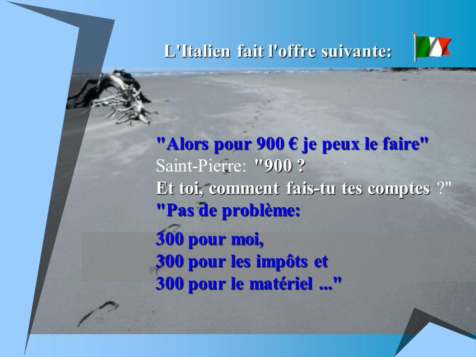 Le Portugais regarde la porte et dit : Est-tu d accord pour 600 Saint-Pierre: 600 .