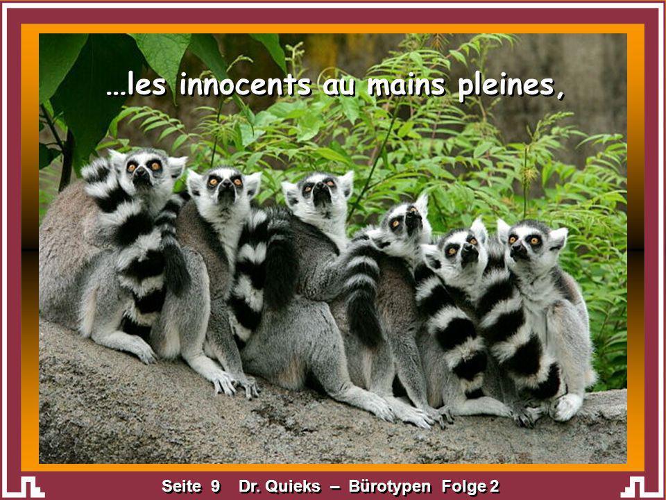 Seite 9 Dr. Quieks – Bürotypen Folge 2 … les innocents au mains pleines,
