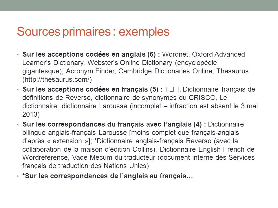 Sources primaires : exemples Sur les acceptions codées en anglais (6) : Wordnet, Oxford Advanced Learners Dictionary, Webster's Online Dictionary (enc