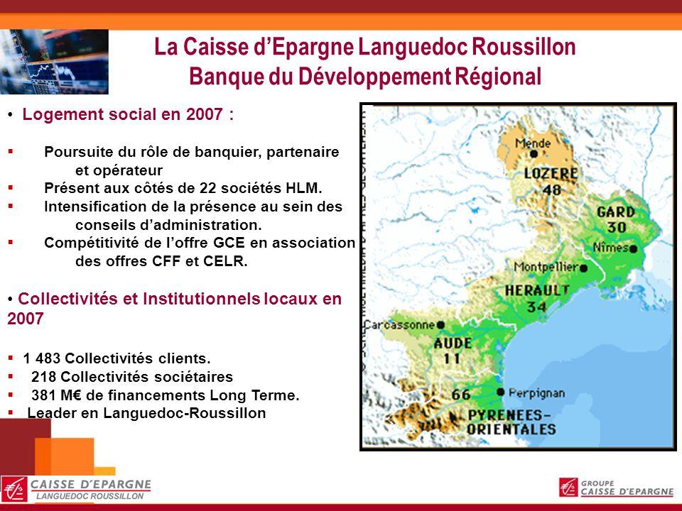 La Caisse dEpargne Languedoc Roussillon Banque du Développement Régional Logement social en 2007 : Poursuite du rôle de banquier, partenaire et opérat