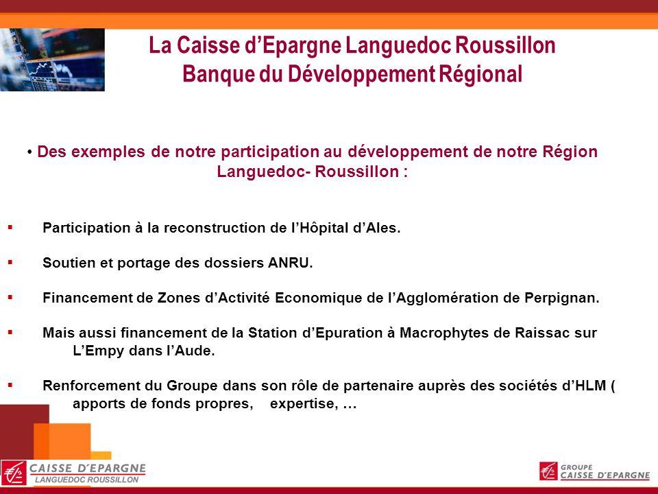 La Caisse dEpargne Languedoc Roussillon Banque du Développement Régional Des exemples de notre participation au développement de notre Région Languedo