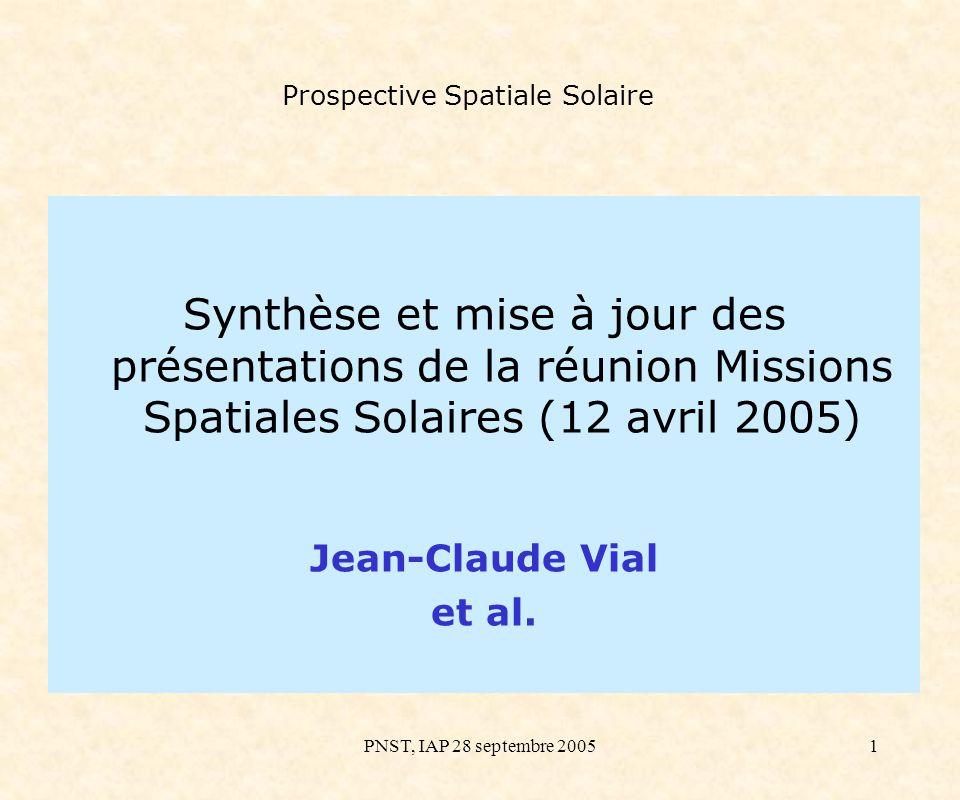 PNST, IAP 28 septembre 200512 Prospective Spatiale Solaire Intérieur Solaire Rôle clé joué par le magnétisme interne La tachocline /la dynamo solaire Cyclicité/la dynamo solaire GOLF-NG Mesures de modes de bas degré (0-5) pendant plusieurs cycles solaires Vitesses en 16 points de la raie D2 = 16 altitudes Prototype en développement GOLFNG sol 2006 SolRaD: GOLFNG spatial avec un minimum de pixels microsatellite 2010 ou sur une autre mission solaire –Idem sur une sentinelle L1 –Complementaire de SDO et PICARD –Une grosse mission SolRaD 2018-2030 –Poster DynaMICS