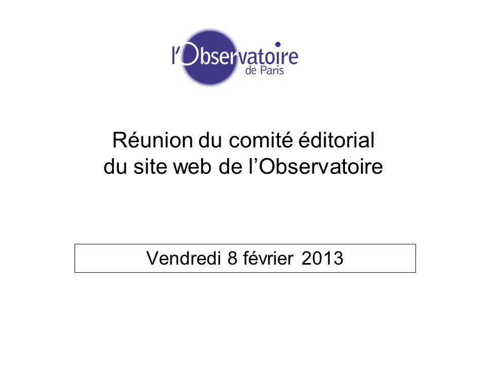 Réunion du comité éditorial du site web de lObservatoire Vendredi 8 février 2013