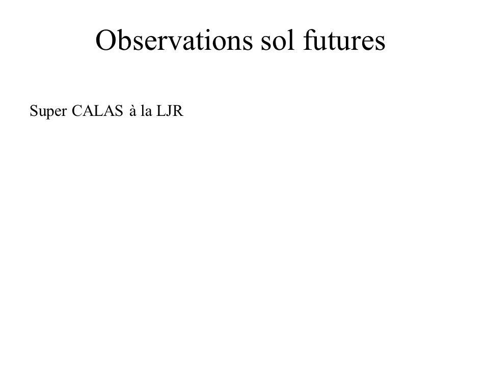Observations sol futures Super CALAS à la LJR