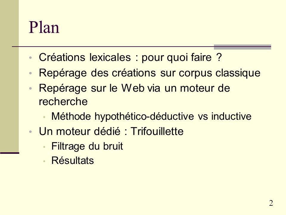 Repérage de créations lexicales sur le Web francophone Franck SAJOUS & Ludovic TANGUY ERSS / Université de Toulouse 2 Le Web comme ressource pour le T