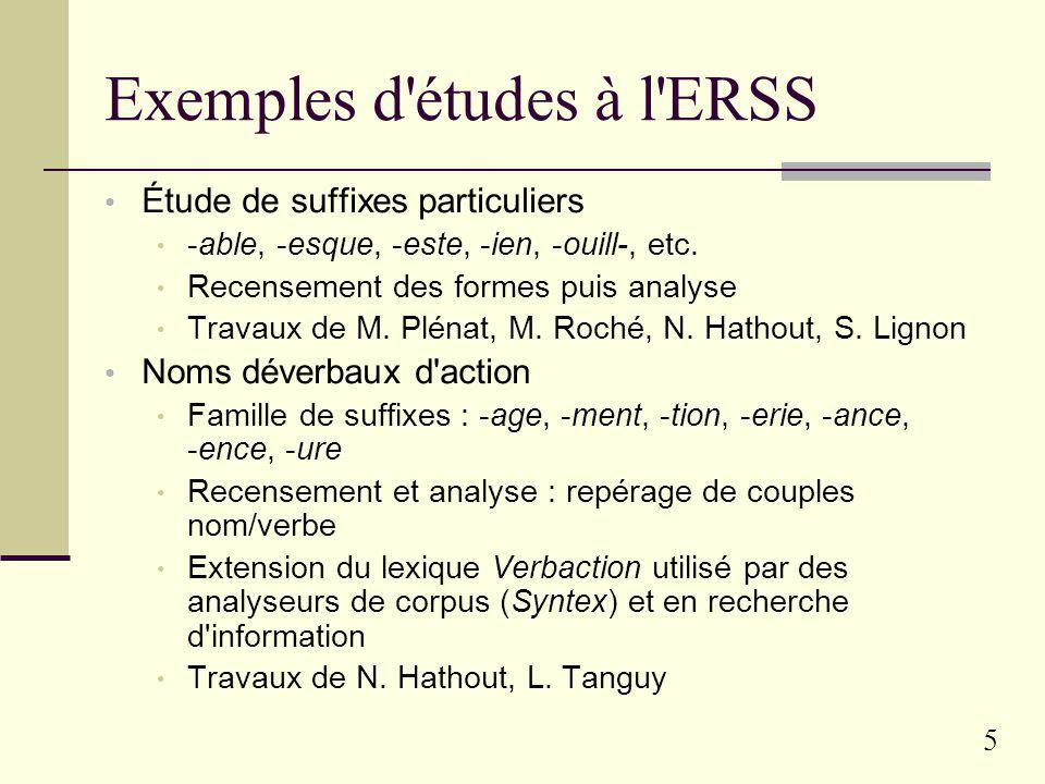 5 Exemples d études à l ERSS Étude de suffixes particuliers -able, -esque, -este, -ien, -ouill-, etc.