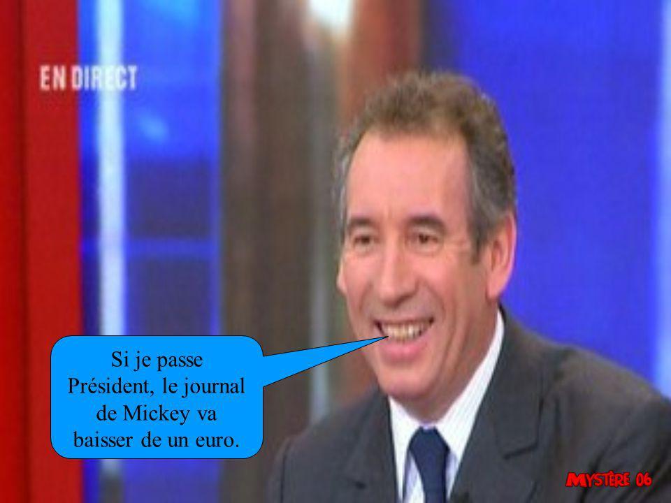 Si je passe Président, le journal de Mickey va baisser de un euro.