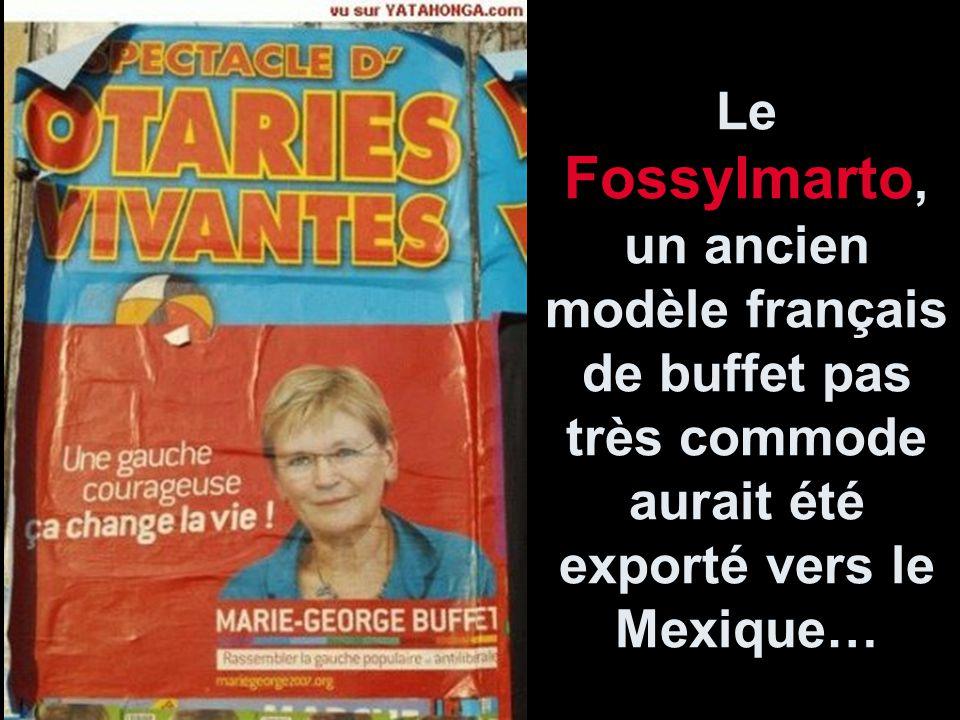 Le Fossylmarto, un ancien modèle français de buffet pas très commode aurait été exporté vers le Mexique…