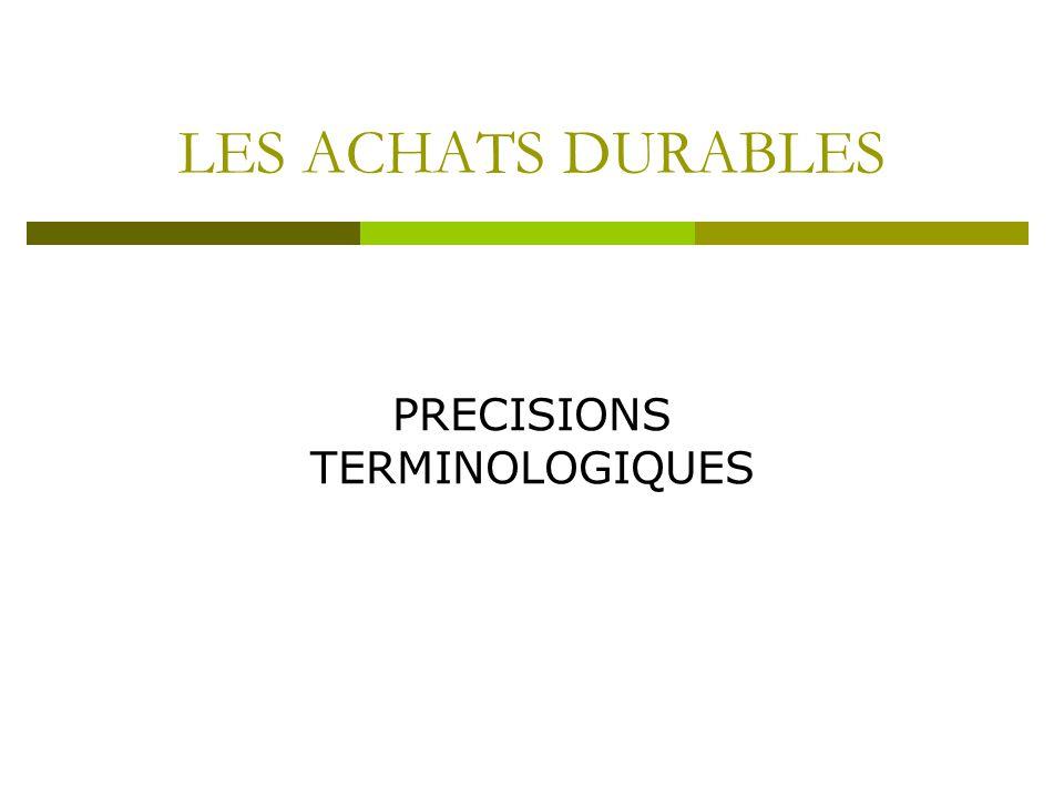 LES ACHATS DURABLES PRECISIONS TERMINOLOGIQUES