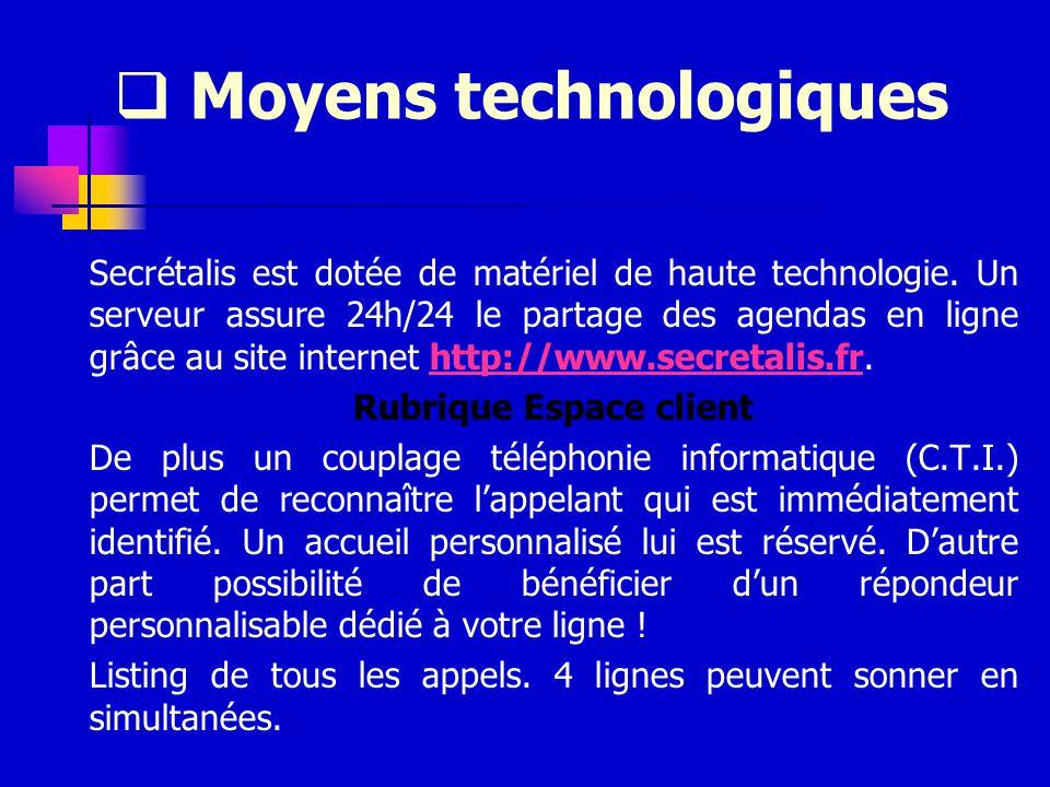 Moyens technologiques Secrétalis est dotée de matériel de haute technologie.