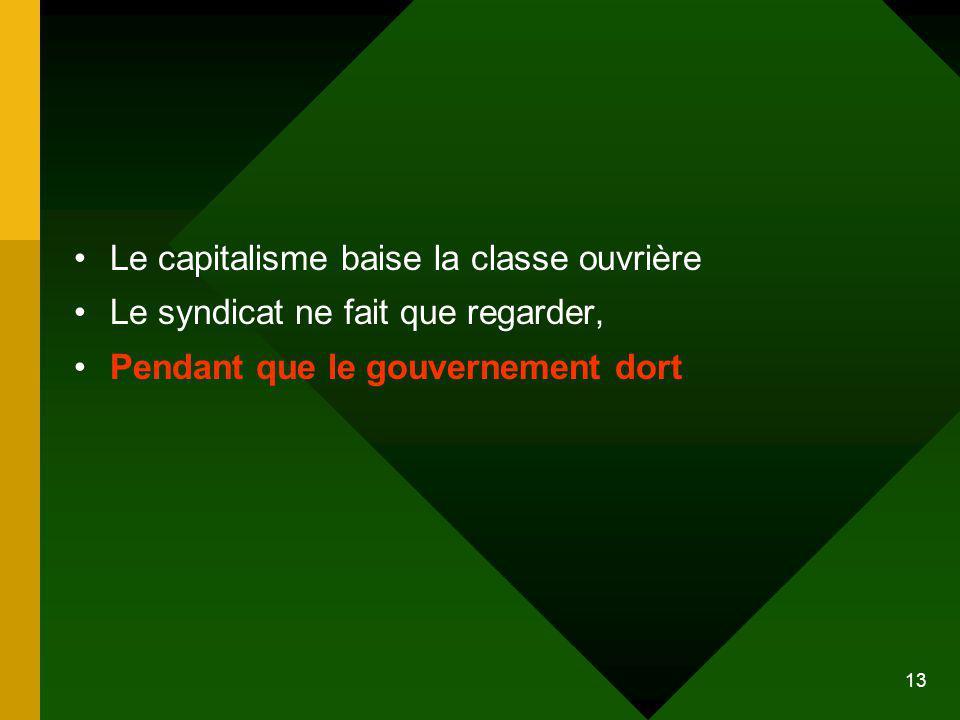 13 Le capitalisme baise la classe ouvrière Le syndicat ne fait que regarder, Pendant que le gouvernement dort