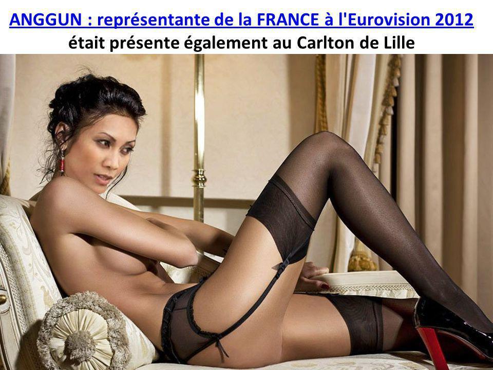 ANGGUN : représentante de la FRANCE à l Eurovision 2012 ANGGUN : représentante de la FRANCE à l Eurovision 2012 était présente également au Carlton de Lille