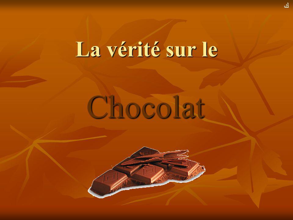 La vérité sur le Chocolat
