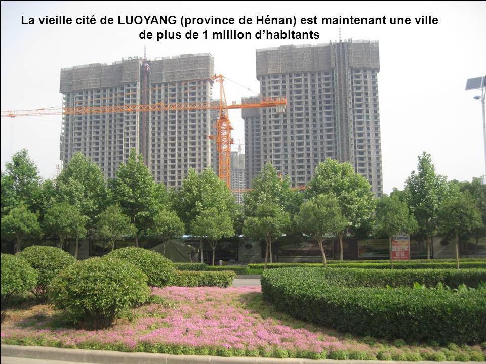 La vieille cité de LUOYANG (province de Hénan) est maintenant une ville de plus de 1 million dhabitants