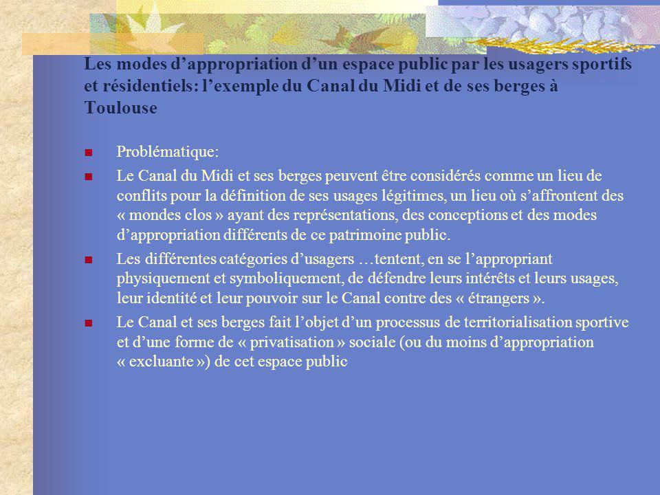 Les modes dappropriation dun espace public par les usagers sportifs et résidentiels: lexemple du Canal du Midi et de ses berges à Toulouse Problématiq