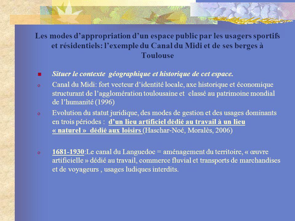 Les modes dappropriation dun espace public par les usagers sportifs et résidentiels: lexemple du Canal du Midi et de ses berges à Toulouse Situer le c
