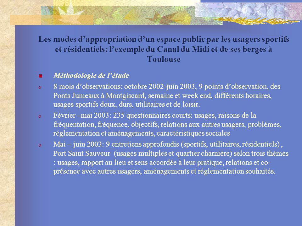 Les modes dappropriation dun espace public par les usagers sportifs et résidentiels: lexemple du Canal du Midi et de ses berges à Toulouse Méthodologi