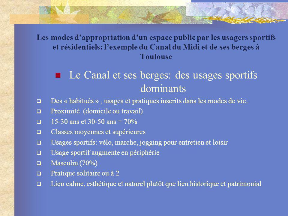 Les modes dappropriation dun espace public par les usagers sportifs et résidentiels: lexemple du Canal du Midi et de ses berges à Toulouse Le Canal et