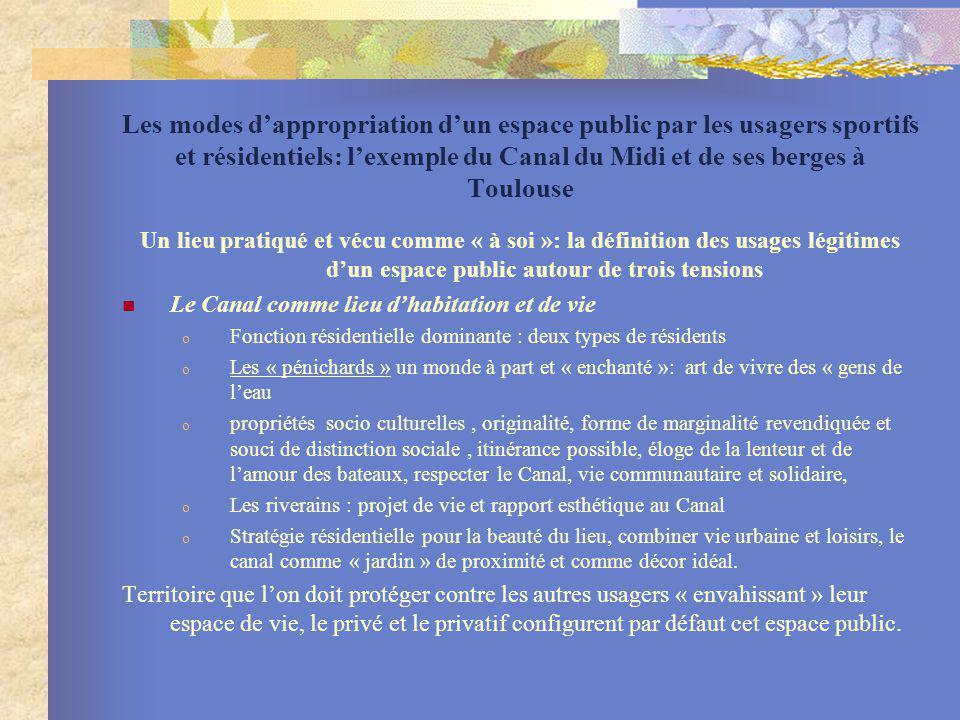 Les modes dappropriation dun espace public par les usagers sportifs et résidentiels: lexemple du Canal du Midi et de ses berges à Toulouse Un lieu pra