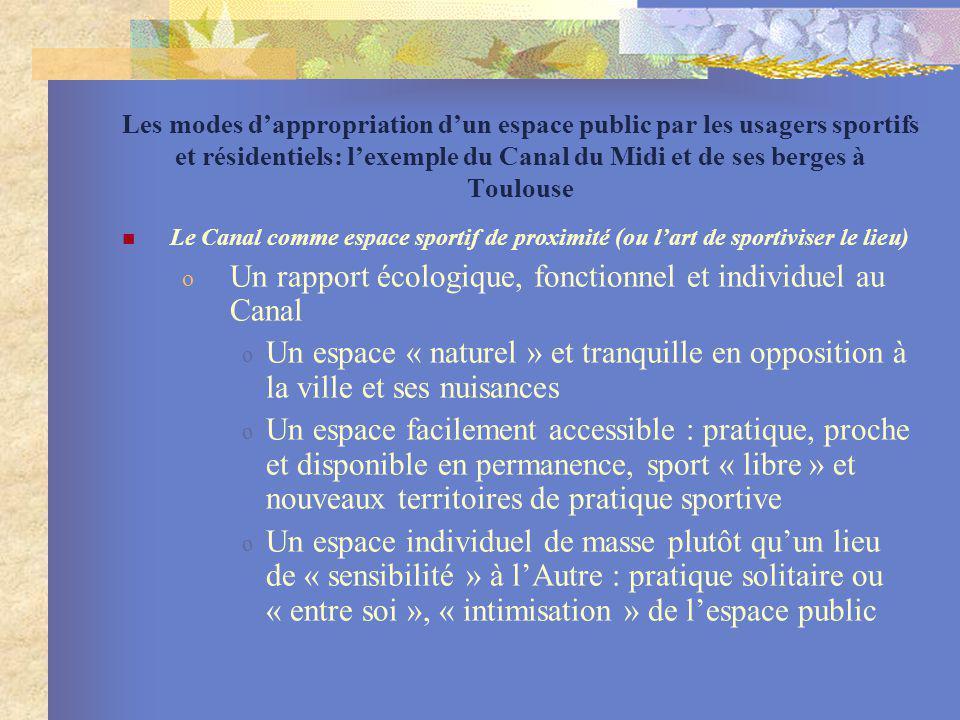 Les modes dappropriation dun espace public par les usagers sportifs et résidentiels: lexemple du Canal du Midi et de ses berges à Toulouse Le Canal co