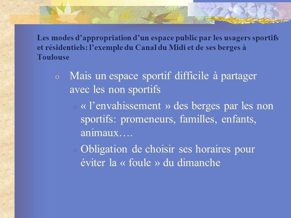 Les modes dappropriation dun espace public par les usagers sportifs et résidentiels: lexemple du Canal du Midi et de ses berges à Toulouse o Mais un e