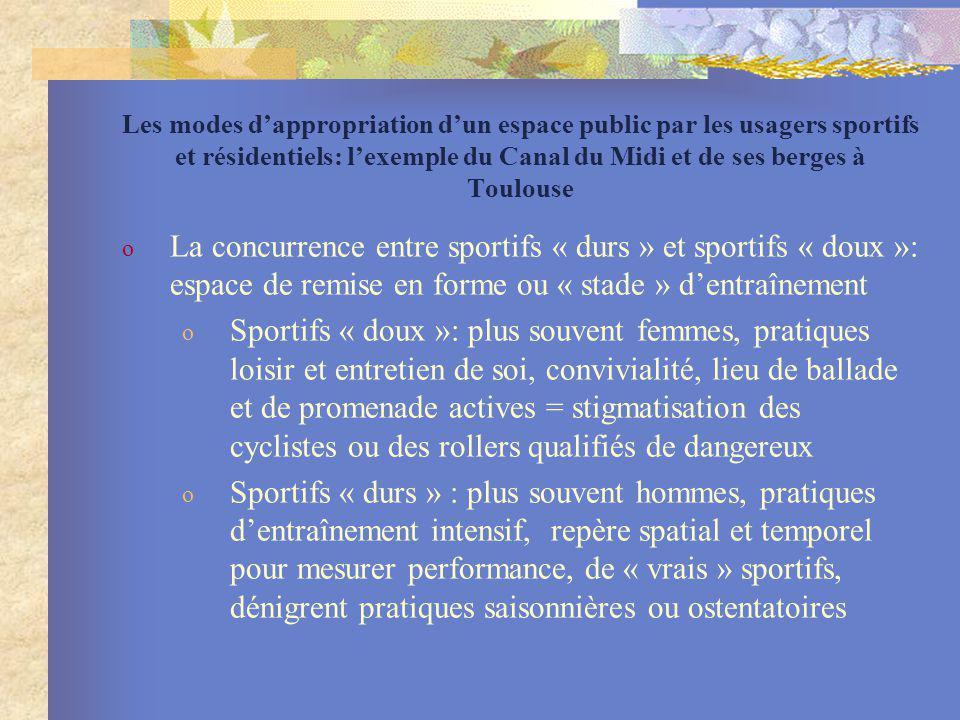 Les modes dappropriation dun espace public par les usagers sportifs et résidentiels: lexemple du Canal du Midi et de ses berges à Toulouse o La concur