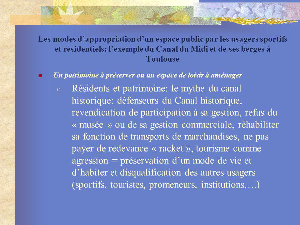 Les modes dappropriation dun espace public par les usagers sportifs et résidentiels: lexemple du Canal du Midi et de ses berges à Toulouse Un patrimoi