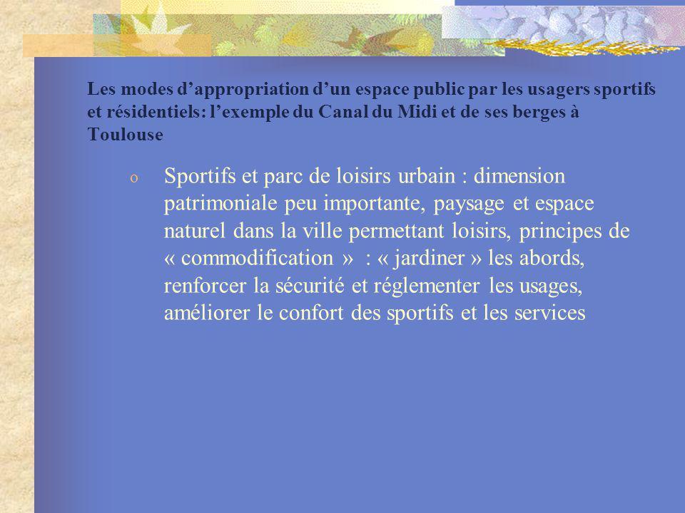 Les modes dappropriation dun espace public par les usagers sportifs et résidentiels: lexemple du Canal du Midi et de ses berges à Toulouse o Sportifs