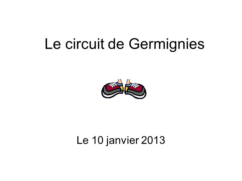 Le circuit de Germignies Le 10 janvier 2013
