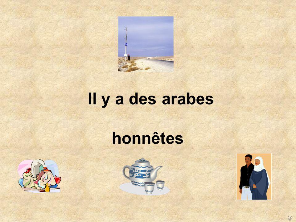 Il y a des arabes honnêtes @
