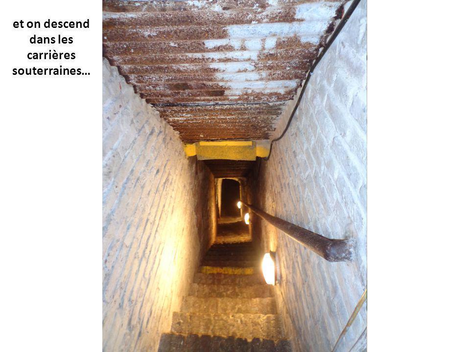 et on descend dans les carrières souterraines…