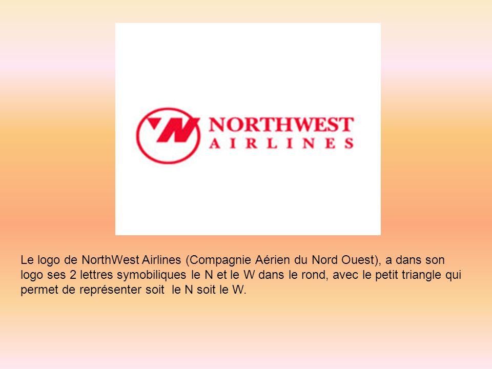 Le logo de NorthWest Airlines (Compagnie Aérien du Nord Ouest), a dans son logo ses 2 lettres symobiliques le N et le W dans le rond, avec le petit tr