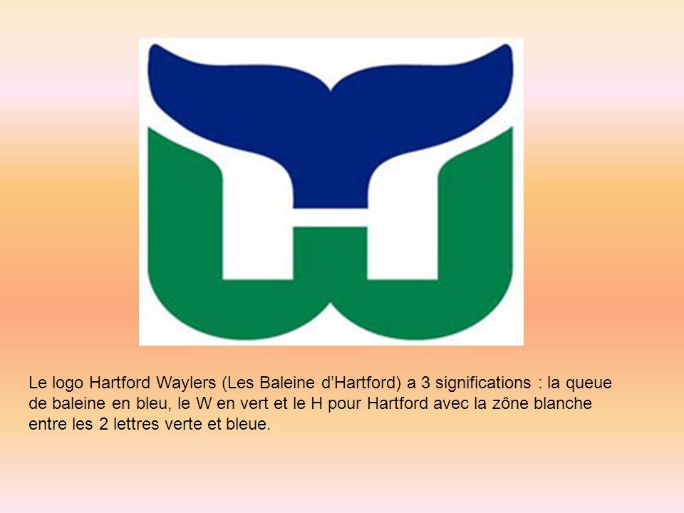 Le logo Hartford Waylers (Les Baleine dHartford) a 3 significations : la queue de baleine en bleu, le W en vert et le H pour Hartford avec la zône bla
