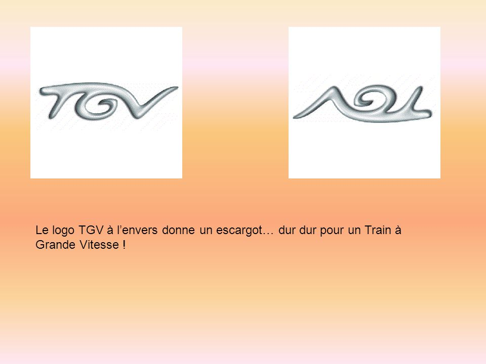 Le logo TGV à lenvers donne un escargot… dur dur pour un Train à Grande Vitesse !