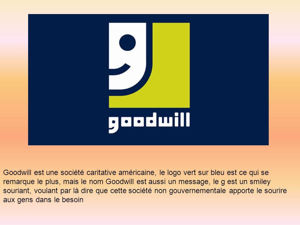 Goodwill est une société caritative américaine, le logo vert sur bleu est ce qui se remarque le plus, mais le nom Goodwill est aussi un message, le g