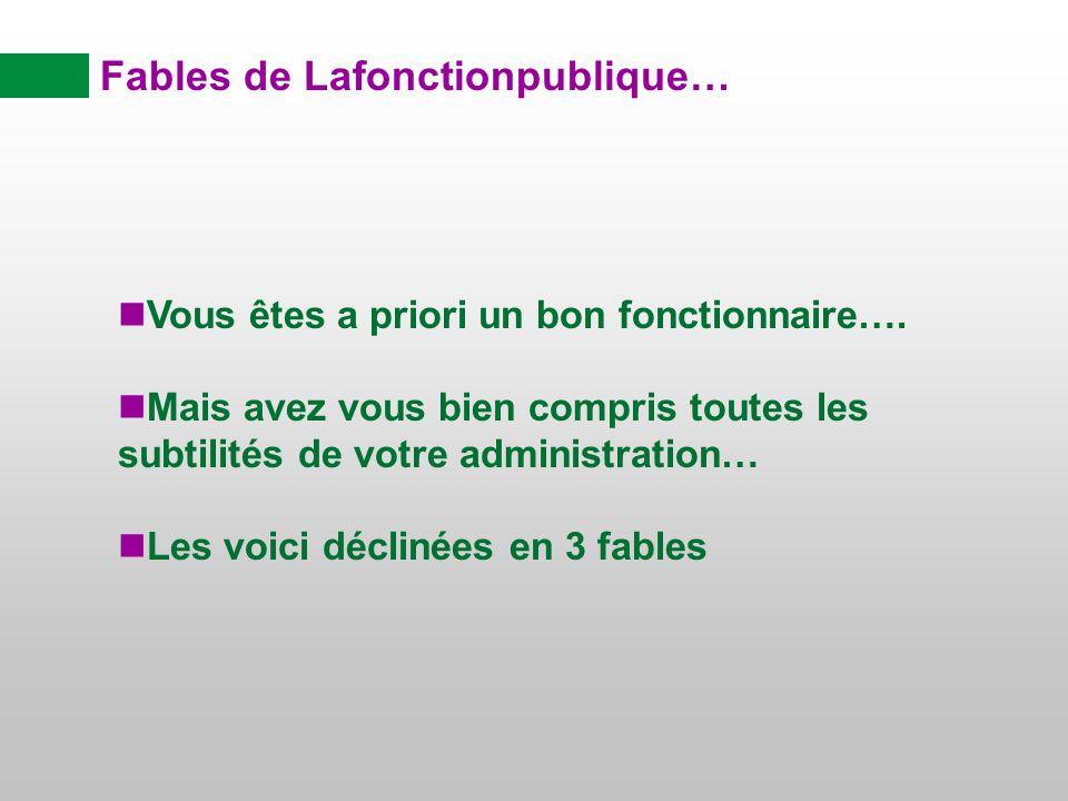 Fables de Lafonctionpublique… nVous êtes a priori un bon fonctionnaire….
