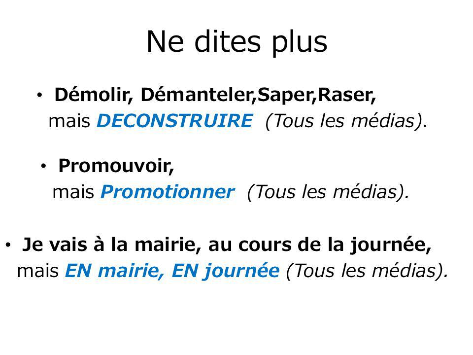 Apprenez à parler le FRANÇAIS NOUVEAU (celui des Médias) Quelques exemples de la novlangue(nouvelle langue) : les mots façonnent les esprits, puis mod