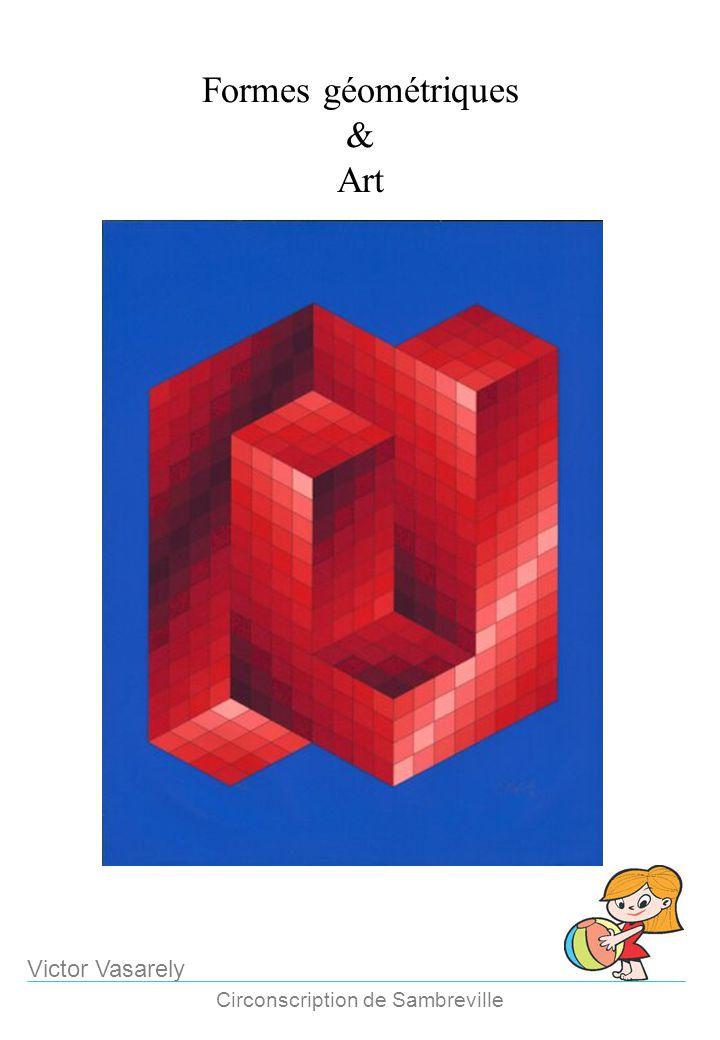 Formes géométriques & Art Circonscription de Sambreville Victor Vasarely