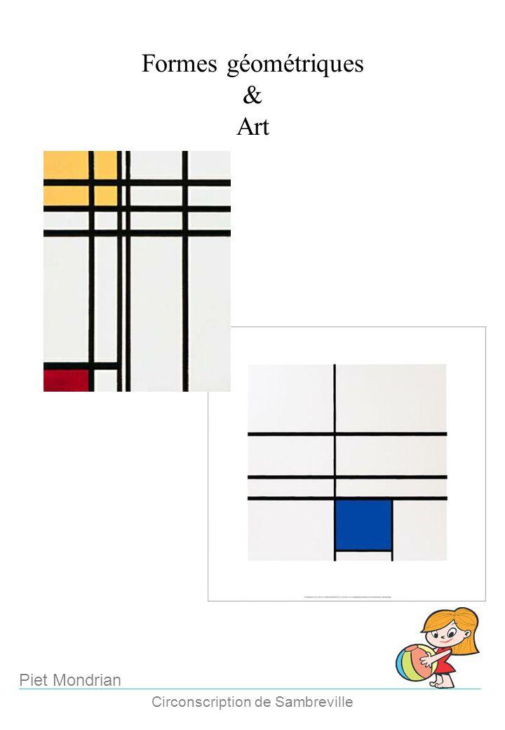 Formes géométriques & Art Circonscription de Sambreville Piet Mondrian