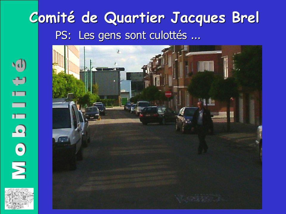 Comité de Quartier Jacques Brel PS: Les gens sont culottés...