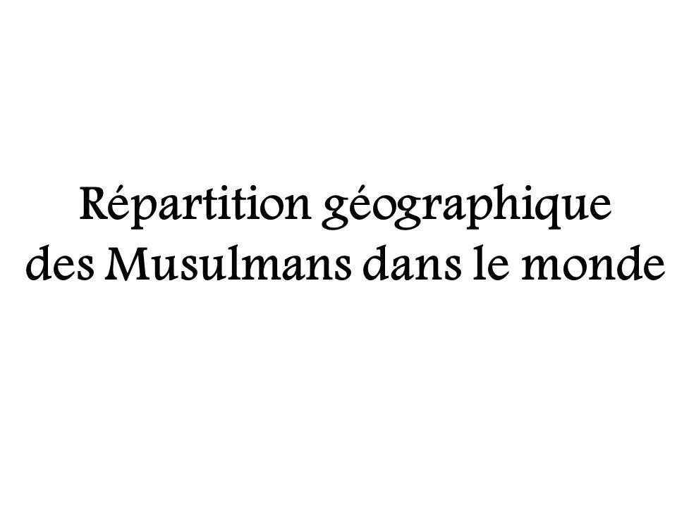 Répartition géographique des Musulmans dans le monde