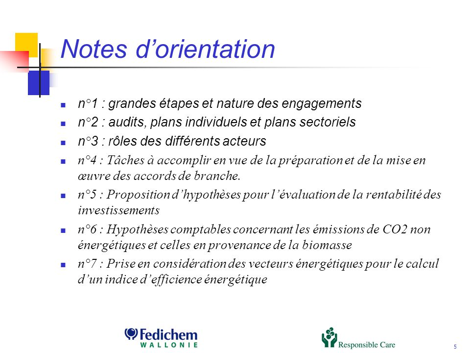 5 Notes dorientation n°1 : grandes étapes et nature des engagements n°2 : audits, plans individuels et plans sectoriels n°3 : rôles des différents act