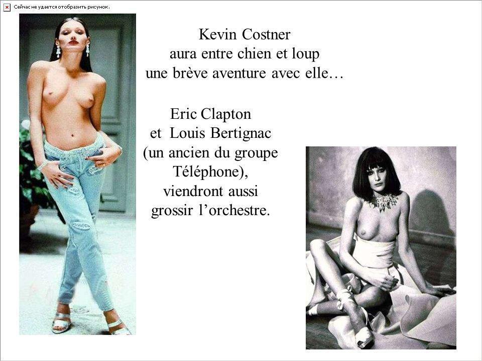 Kevin Costner aura entre chien et loup une brève aventure avec elle… Eric Clapton et Louis Bertignac (un ancien du groupe Téléphone), viendront aussi