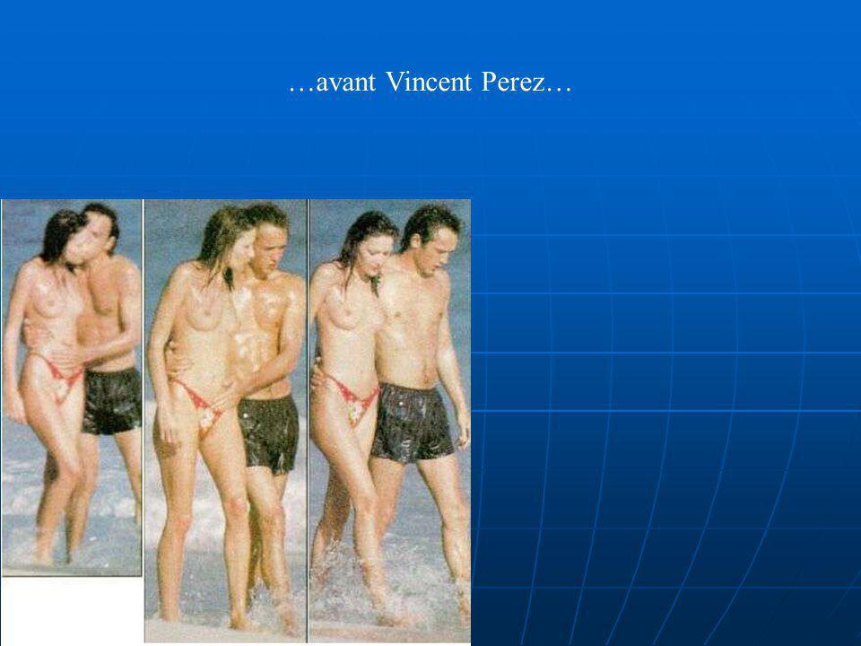 …avant Vincent Perez…