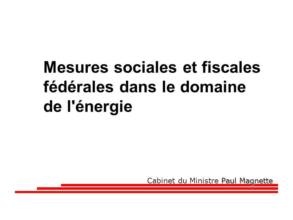 Paul Magnette Cabinet du Ministre Paul Magnette Mesures sociales et fiscales fédérales dans le domaine de l énergie