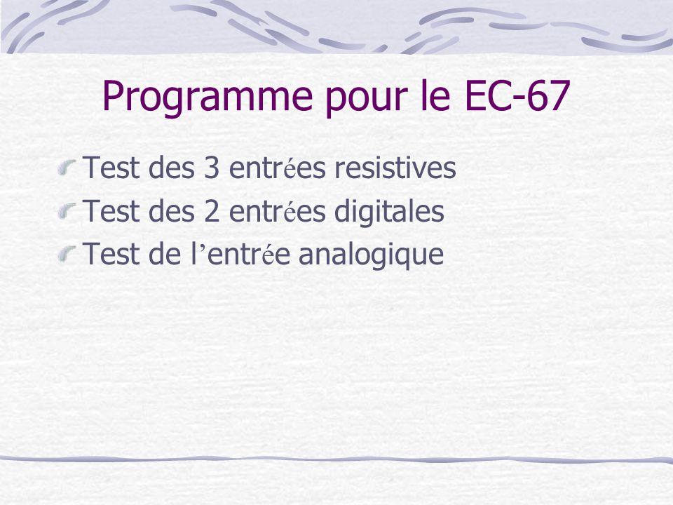 Test des 3 entr é es resistives Test des 2 entr é es digitales Test de l entr é e analogique Programme pour le EC-67