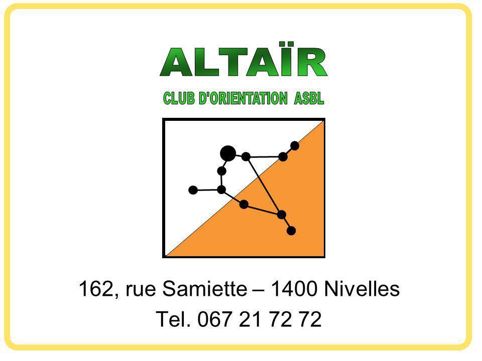 162, rue Samiette – 1400 Nivelles Tel. 067 21 72 72