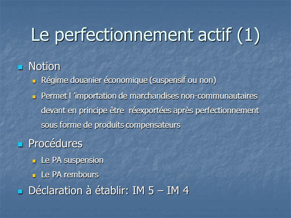 Le perfectionnement actif (1) Notion Notion Régime douanier économique (suspensif ou non) Régime douanier économique (suspensif ou non) Permet l impor